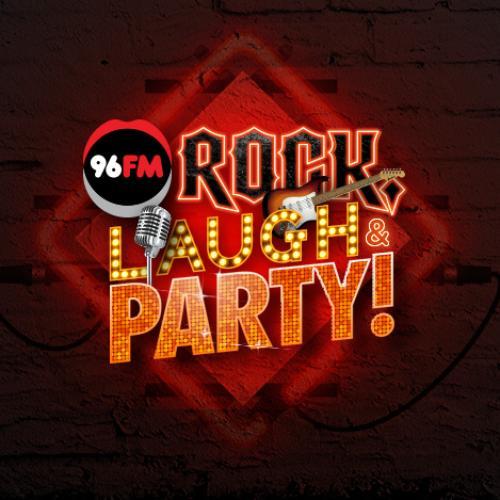 96FM's Rock, Laugh & Party!