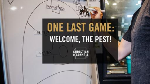 One Last Game: Welcome, The Pest!